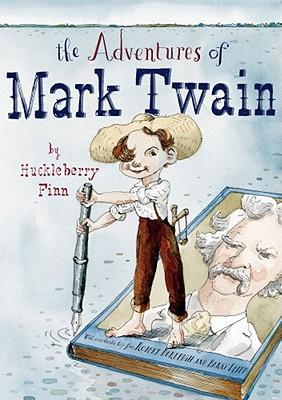 The Adventures of Mark Twain by Huckleberry Finn By Burleigh, Robert/ Blitt, Barry (ILT)