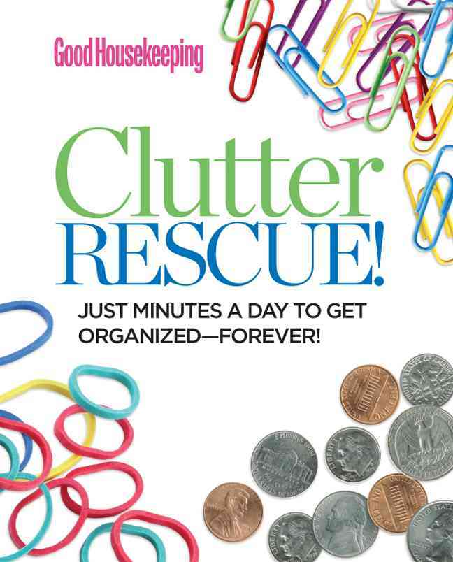 Good Housekeeping Clutter Rescue! By Good Housekeeping Institute (COR)