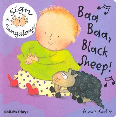 Baa Baa Black Sheep! By Kubler, Annie